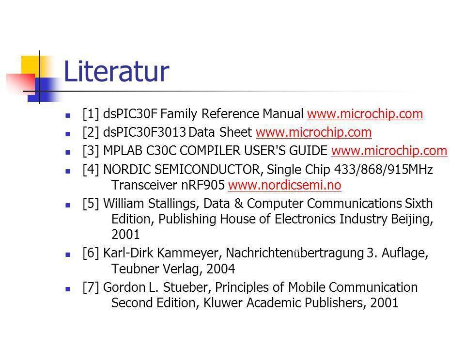 Literatur [1] dsPIC30F Family Reference Manual www.microchip.com